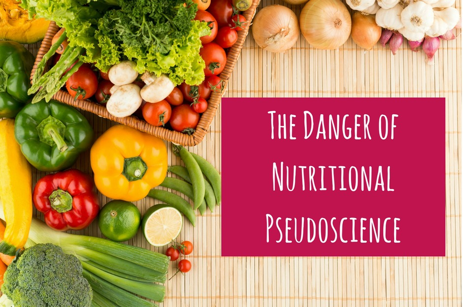 danger of nutritional pseudoscience