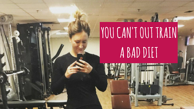 YOU-CANT-OUT-TRAIN-A-BAD-DIET
