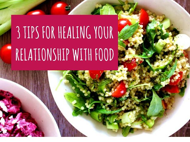3 tips for healing your relationship with food
